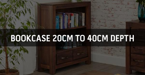 Bookcase 20cm to 40cm Depth