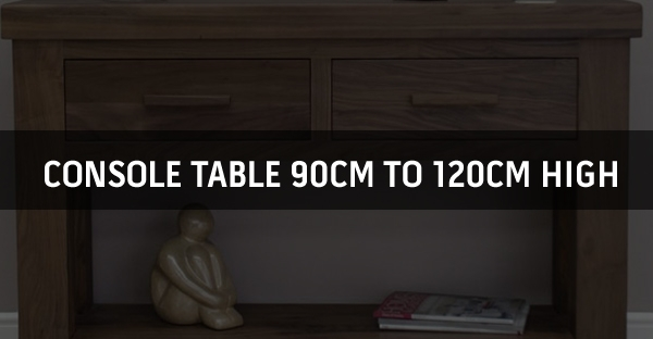 Console Table 90cm to 120cm High