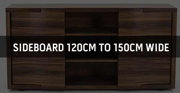 Sideboard 120cm to 150cm Wide