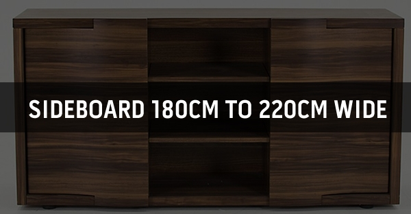 Sideboard 180cm to 220cm Wide