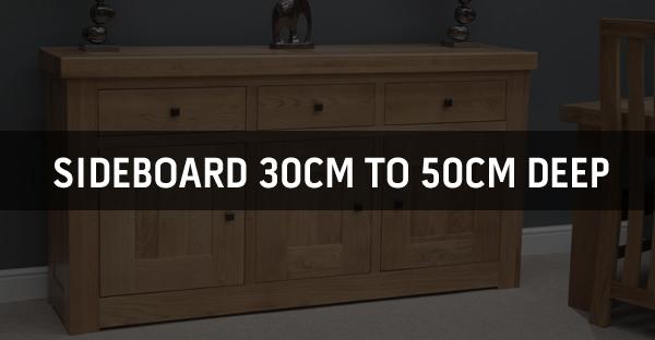 Sideboard 30cm to 50cm Deep