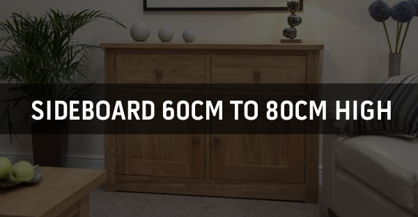 Sideboard 60cm to 80cm High