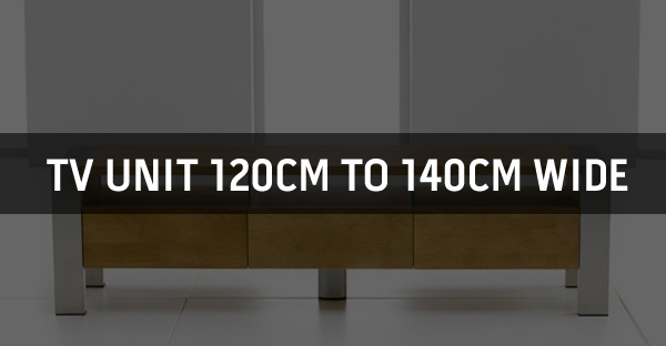 TV Unit 120cm to 140cm Wide