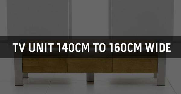 TV Unit 140cm to 160cm Wide