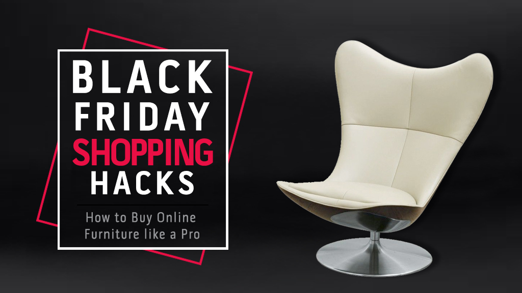Black Friday Shopping Hacks How to Buy Online Furniture like a Pro