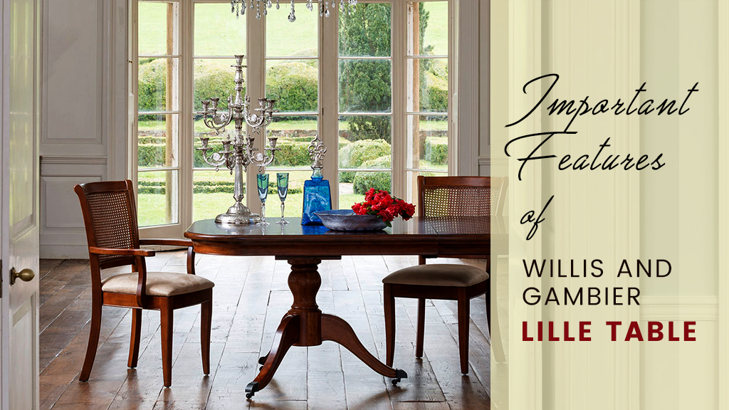 Important Features of Willis and Gambier Lille Table
