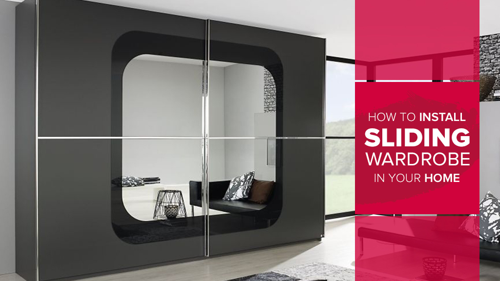 How to Install Sliding Wardrobe In Your Home