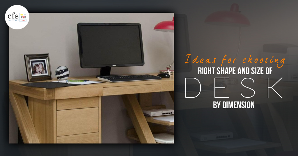 Ideas For Choosing Right Shape And Size Of Desk by Dimensions