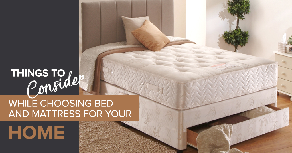 Things to Consider While Choosing Bed and Mattress for Your Home