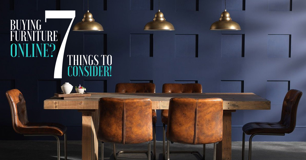 Buying Furniture Online 7 Things To Consider