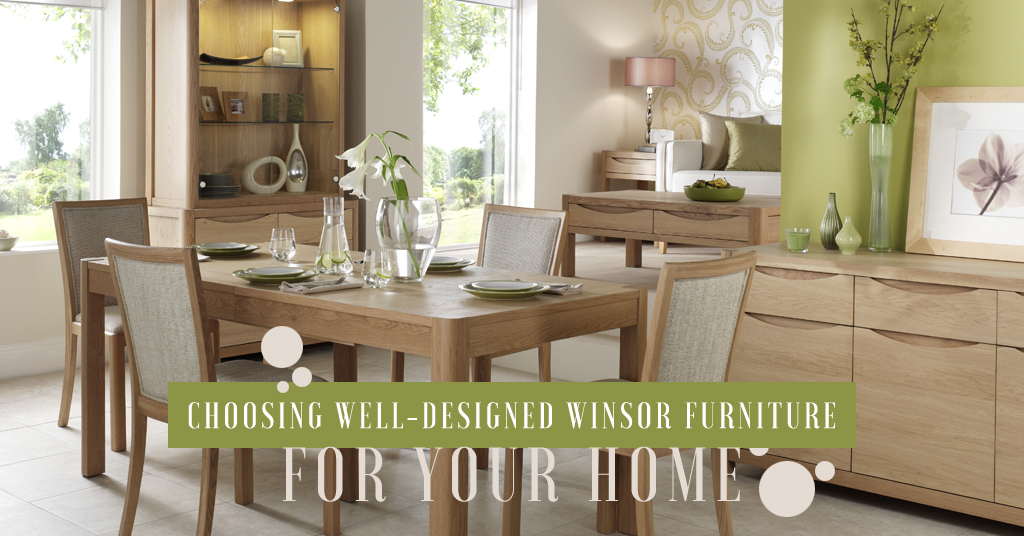 Choosing Well Designed Winsor Furniture For Your Home