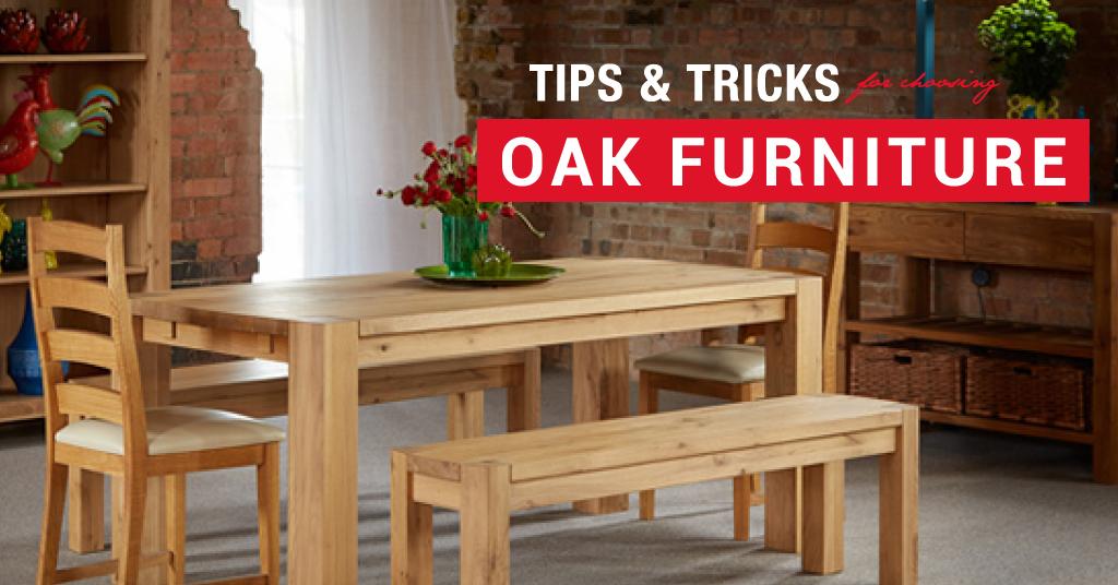 Tips And Tricks For Choosing Oak Furniture