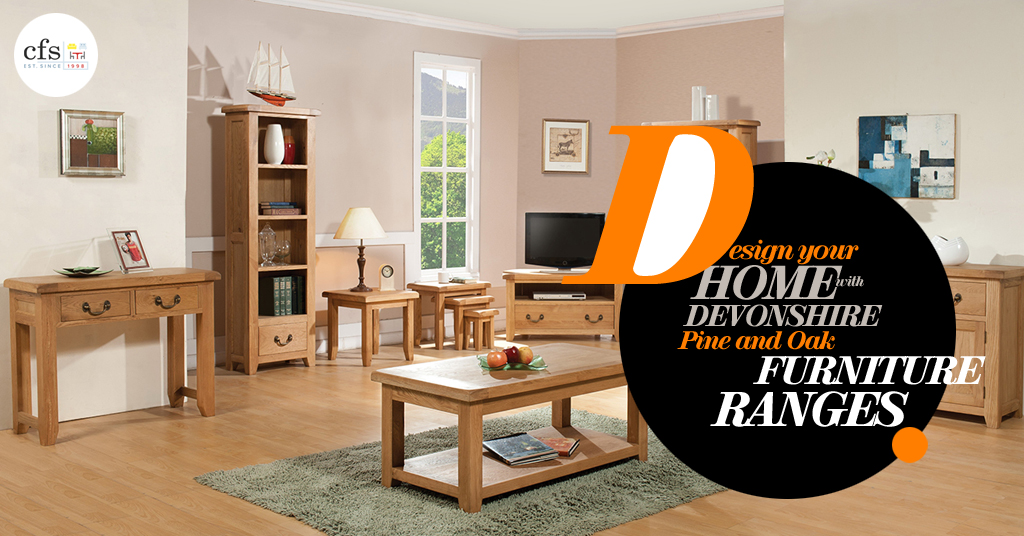 Design Your Home With Devonshire Pine And Oak Furniture Range