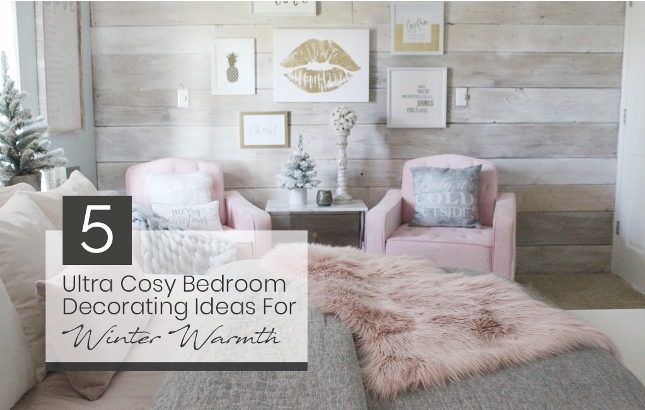 5 Ultra Cosy Bedroom Decorating Ideas For Winter Warmth