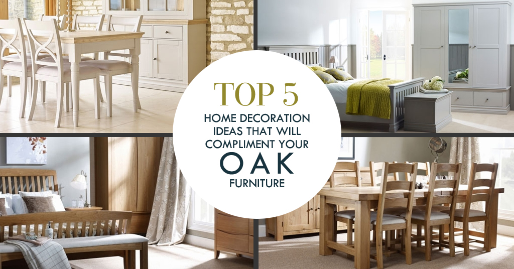 Here We Share Home Decoration Ideas That Will Complement Your Oak Furniture