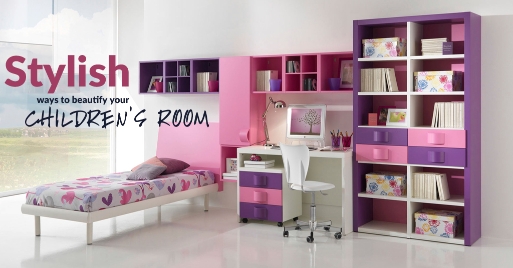 Stylish Ways To Beautify Your Children Room