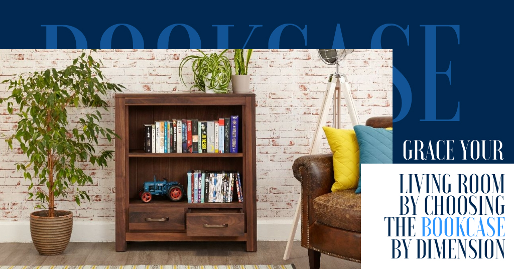 Grace Your Living Room By Choosing the Bookcase By Dimensions