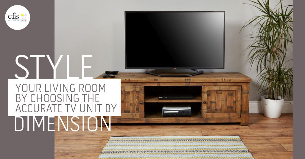 Style Your Living Room By Choosing The Accurate TV Unit By Dimension