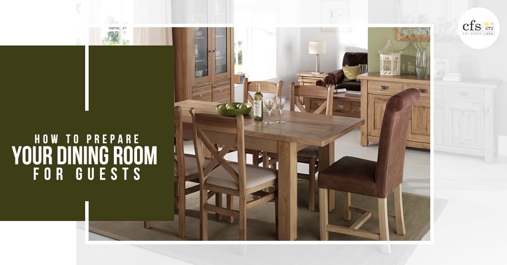 How To Prepare Your Dining Room For Guests