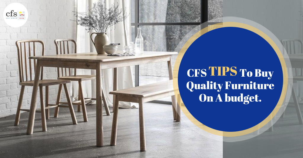 CFS Tips To Buy Quality Furniture On A Budget
