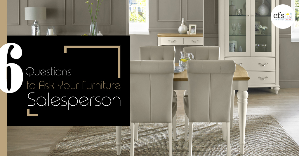 6 Questions to Ask Your Furniture Salesperson